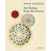 Art Forms from the Ocean: the Radiolarian Prints of Ernst Haeckel by Olaf Breidbach, 9783791333274