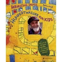 Harvesting Dreams: Hundertwasser for Kids by Barbara Stieff, 9783791340982