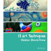 13 Art Techniques Children Should Know by Angela Wenzel, 9783791371368