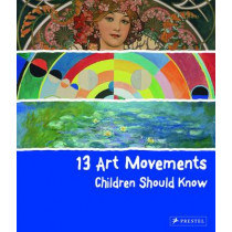 13 Art Movements Children Should Know by Brad Finger, 9783791371580