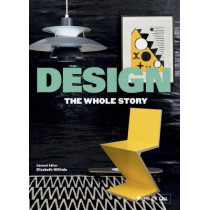 Design: The Whole Story by Elizabeth Wilhide, 9783791381893