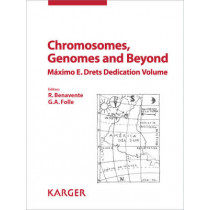 Chromosomes, Genomes and Beyond: Maximo E. Drets Dedication Volume. Reprint of: Cytogenetic and Genome Research 2010, Vol. 128, No. 1-3 by R. Benavente, 9783805594929