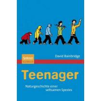 Teenager: Naturgeschichte Einer Seltsamen Spezies by Anna Schleitzer, 9783827423733