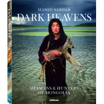 Dark Heaven: Shamans & Hunters of Mongolia by Hamid Sardar, 9783832734084
