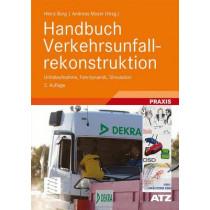 Handbuch Verkehrsunfallrekonstruktion: Unfallaufnahme, Fahrdynamik, Simulation by Heinz Burg, 9783834805461