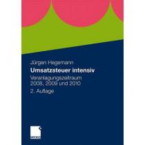 Umsatzsteuer Intensiv: Veranlagungszeitraum 2008, 2009 Und 2010 by Jurgen Hegemann Steuerberater, 9783834915924