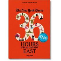 NYT. 36 Hours. USA & Canada. East by Barbara Ireland, 9783836539395