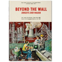 Beyond the Wall: Art and Artifacts from the GDR by Justinian Jampol, 9783836548854