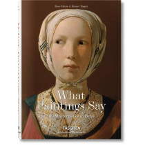 What Great Paintings Say. 100 Masterpieces in Detail by Rainer & Rose-Marie Hagen, 9783836559263
