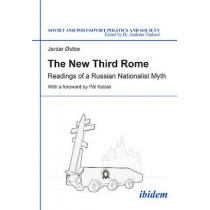 The New Third Rome: Readings of a Russian Nationalist Myth by Jardar Ostbo, 9783838208701