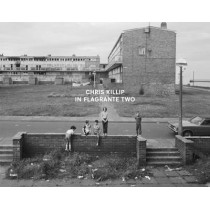 Chris Killip: In Flagrante Two by Chris Killip, 9783869309606