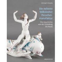 Die Aelteste Volkstedter Porzellan: Ihre Geschichte Von Der Grundung Bis Heute by Christoph Fritzsche, 9783897903975
