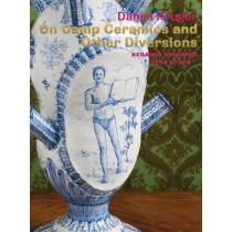 On Camp Ceramics and Other Diversions: Daniel Kruger. Ceramics 1984-2005, 9783897904828