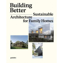 Building Better: Sustainable Architecture for Family Homes by Sofia Borges, 9783899555127