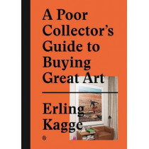 A Poor Collector's Guide to Buying Great Art by Erling Kagge, 9783899555790