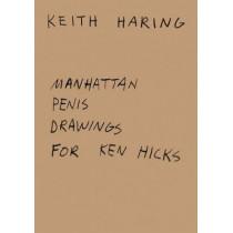 Keith Haring: Manhattan Penis Drawings for Ken Hicks by Keith Haring, 9783905999631