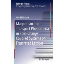Magnetism and Transport Phenomena in Spin-Charge Coupled Systems on Frustrated Lattices by Hiroaki Ishizuka, 9784431556626