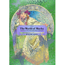 The World of Mucha: A Journey to Two Fairylands: Paris and Czech by Hiroshi Unno, 9784756247896