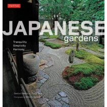 Japanese Gardens: Tranquility, Simplicity, Harmony by Kimie Tada, 9784805309421