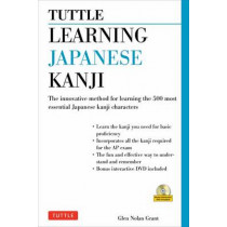 Learning Japanese Kanji: The Innovative Method for Learning the 520 Most Essential Japanese Kanji by Glen Nolan Grant, 9784805311684