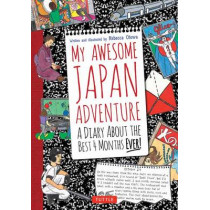 My Awesome Japan Adventure: A Diary About the Best 4 Months Ever by Rebecca Otowa, 9784805312162