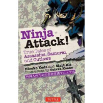 Ninja Attack!: True Tales of Assassins, Samurai, and Outlaws by Hiroko Yoda, 9784805312186