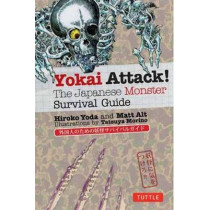 Yokai Attack!: The Japanese Monster Survival Guide by Hiroko Yoda, 9784805312193