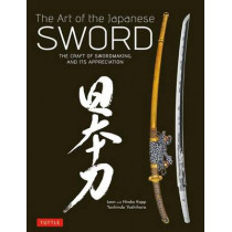 The Art of the Japanese Sword: The Craft of Swordmaking and its Appreciation by Yoshindo Yoshihara, 9784805312407