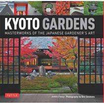 Kyoto Gardens: Masterworks of the Japanese Gardener's Art by Judith Clancy, 9784805313213