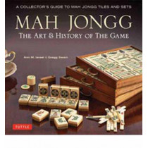 Mah Jongg: The Art of the Game: A Collector's Guide to Mah Jongg Tiles and Sets by Ann Israel, 9784805313237