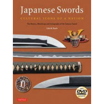 Japanese Swords: Cultural Icons of a Nation; The History, Metallurgy and Iconography of the Samurai Sword by Colin M. Roach, 9784805313312