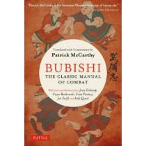 Bubishi: The Classic Manual of Combat by Patrick McCarthy, 9784805313848