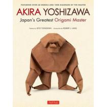 Akira Yoshizawa: Japan's Greatest Origami Artist by Akira Yoshizawa, 9784805313930