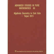 Algebraic Geometry In East Asia - Taipei 2011 by Jungkai Alfred Chen, 9784864970242