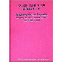 Noncommutativity And Singularities - Proceedings Of French-japanese Symposia Held At Ihes In 2006, 9784931469549