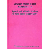 Algebraic And Arithmetic Structures Of Moduli Spaces (Sapporo 2007) by Iku Nakamura, 9784931469594