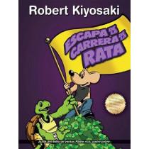 Escape de la Carrera de la Rata / Rich Dad's Escape from the Rat Race: How to Become a Rich Kid by Following Rich Dad's Advice by Robert T Kiyosaki, 9786071133694