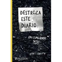 Destroza Este Diario En Cualquier Sitio by Keri Smith, 9786077470625