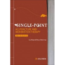 Single-point Acupuncture and Moxibustion Therapy by Liu Zhao, 9787117080415