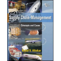 Supply Chain Management: Concepts and Cases by Rahul V. Altekar, 9788120328594