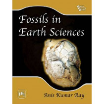 Fossils in Earth Sciences by Anis Kumar Ray, 9788120334328