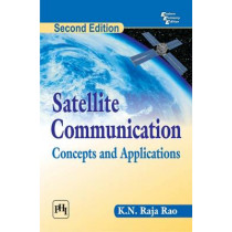 Satellite Communication: Concepts and Applications by K. N. Raja Rao, 9788120347250