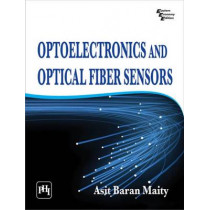 Optoelectronics and Optical Fiber Sensors by Asit Baran Maity, 9788120347816