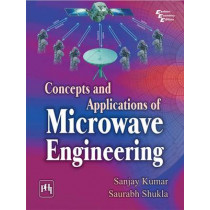 Concepts and Applications of Microwave Engineering by Sanjay Kumar, 9788120349353