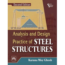 Analysis and Design Practice of Steel Structures by Karuna Moy Ghosh, 9788120349377