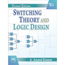 Switching Theory and Logic Design by A. Anand Kumar, 9788120349384