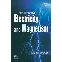 Fundamentals of Electricity and Magnetism by S. K. Chatterjee, 9788120349643