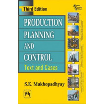 Production Planning and Control: Text and Cases by S. K. Mukhopadhyay, 9788120350847