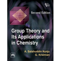 Group Theory and its Applications in Chemistry by A. Salahuddin Kunju, 9788120351349