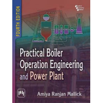 Practical Boiler Operation Engineering and Power Plant by Amiya Ranjan Mallick, 9788120351394